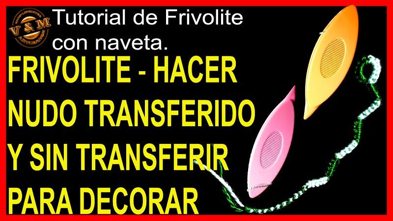 NUDO TRANSFERIDO Y SIN TRANSFERIR EN FRIVOLITE